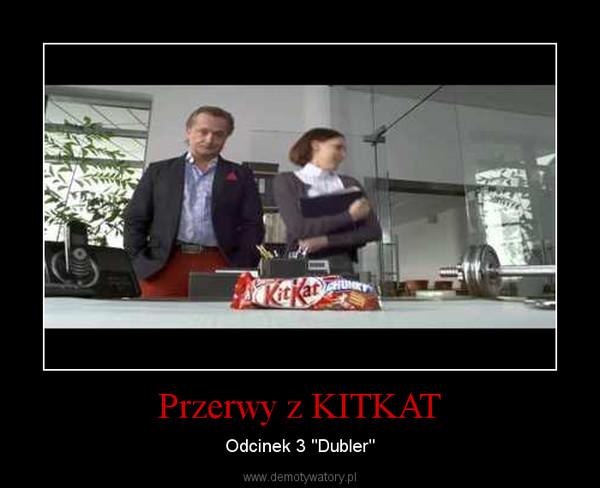 """Przerwy z KITKAT – Odcinek 3 """"Dubler"""""""