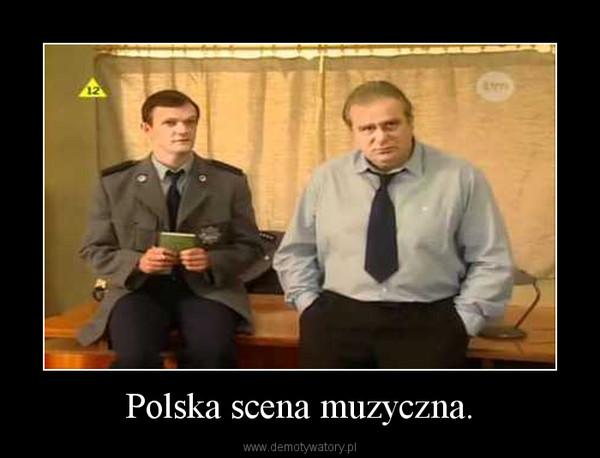 Polska scena muzyczna. –