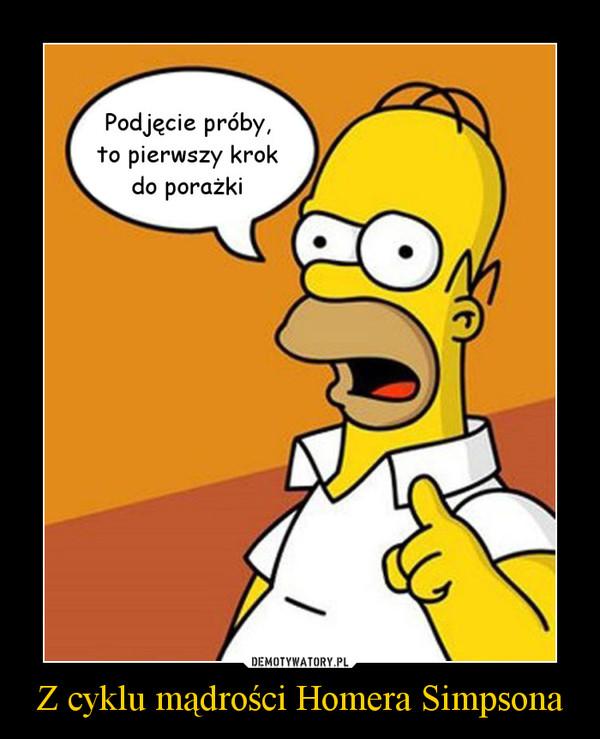 Z cyklu mądrości Homera Simpsona –
