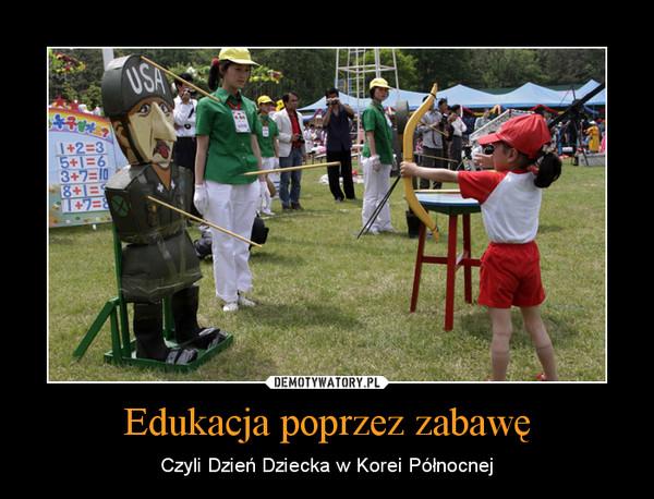 Edukacja poprzez zabawę – Czyli Dzień Dziecka w Korei Północnej