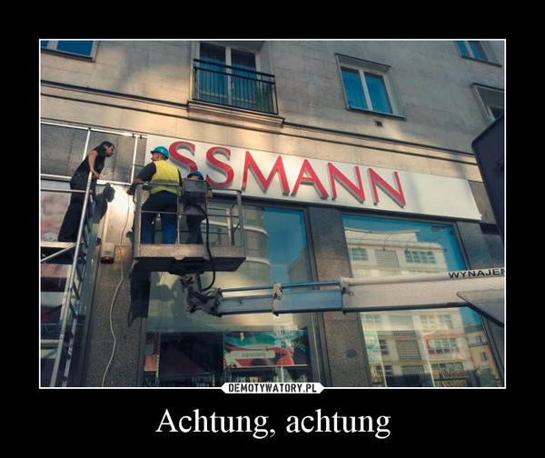 Achtung, achtung –