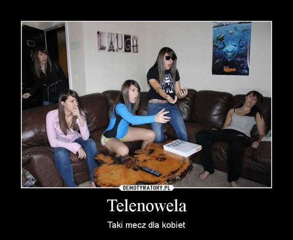 Telenowela – Taki mecz dla kobiet