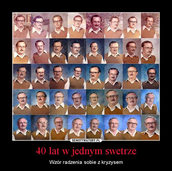 40 lat w jednym swetrze – Wzór radzenia sobie z kryzysem