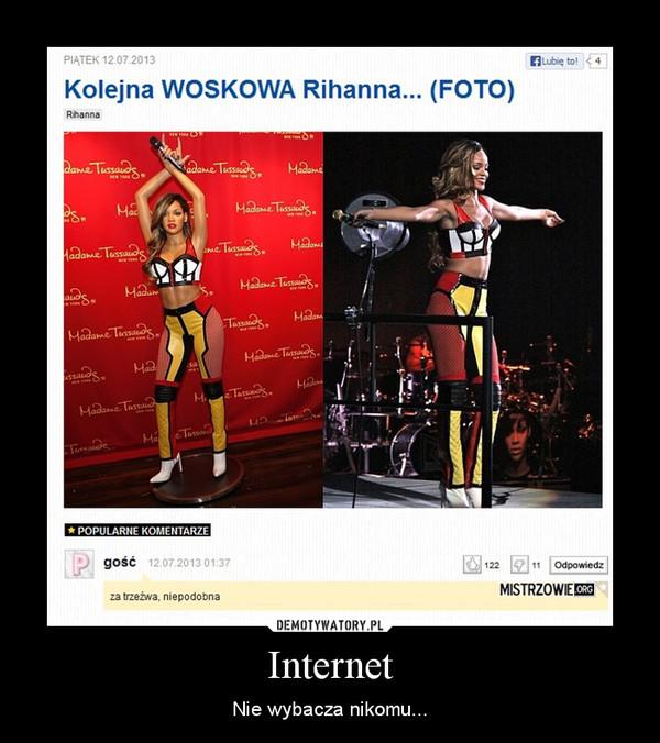 Internet – Nie wybacza nikomu...