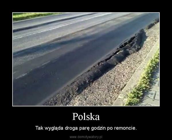 Polska – Tak wygląda droga parę godzin po remoncie.
