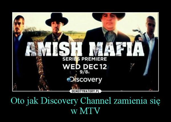 Oto jak Discovery Channel zamienia się w MTV –