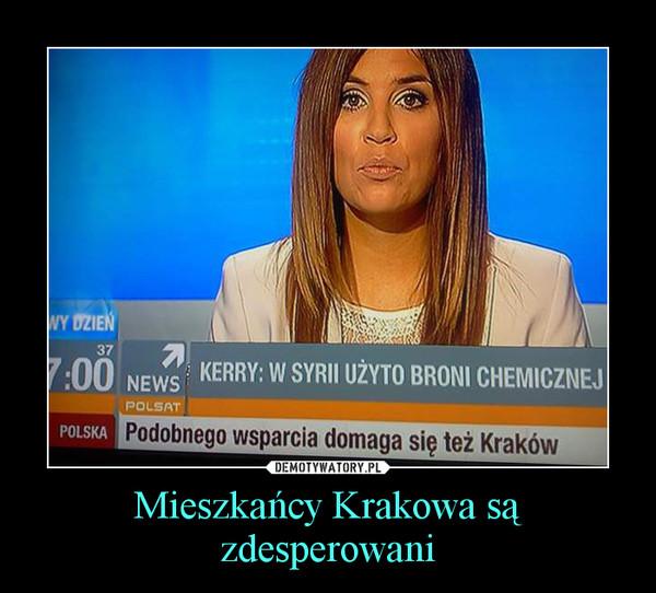 Mieszkańcy Krakowa są zdesperowani –
