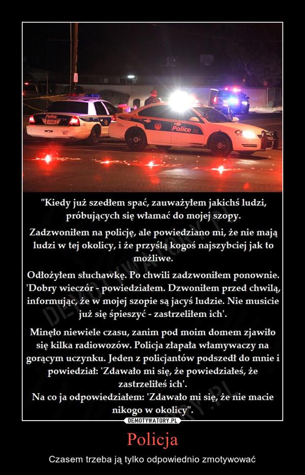 Policja – Czasem trzeba ją tylko odpowiednio zmotywować