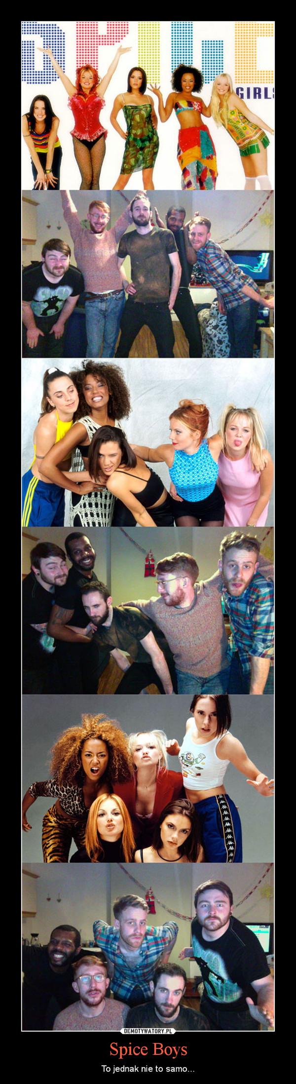 Spice Boys – To jednak nie to samo...