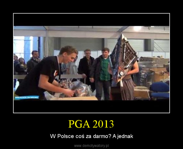 PGA 2013 – W Polsce coś za darmo? A jednak
