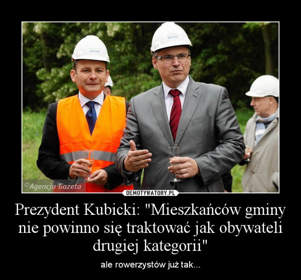 """Prezydent Kubicki: """"Mieszkańców gminy nie powinno się traktować jak obywateli drugiej kategorii"""" – ale rowerzystów już tak..."""