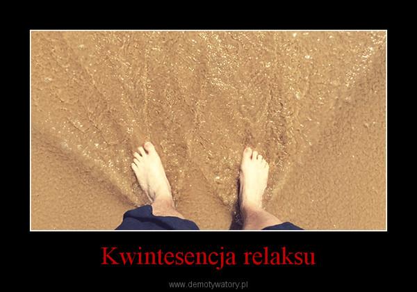 Kwintesencja relaksu –