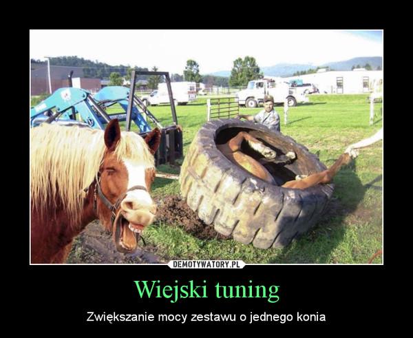 Wiejski tuning – Zwiększanie mocy zestawu o jednego konia