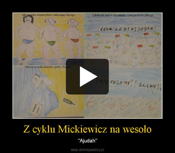 """Z cyklu Mickiewicz na wesoło – """"Ajudah"""""""