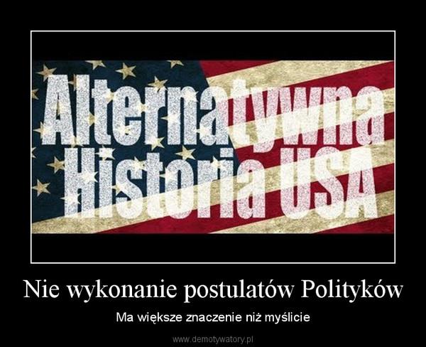 Nie wykonanie postulatów Polityków – Ma większe znaczenie niż myślicie