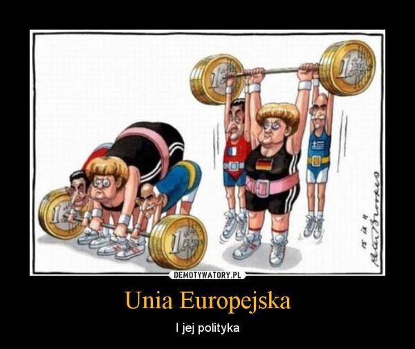 Unia Europejska – I jej polityka