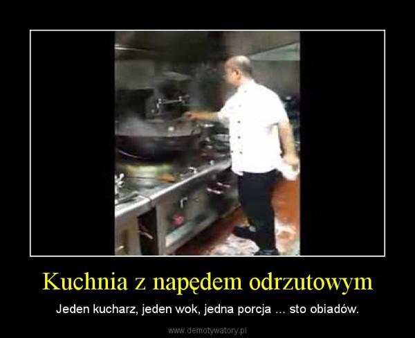 Kuchnia z napędem odrzutowym – Jeden kucharz, jeden wok, jedna porcja ... sto obiadów.