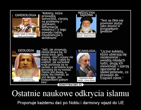Ostatnie naukowe odkrycia islamu – Proponuje każdemu dać po Noblu i darmowy wjazd do UE