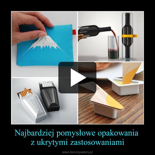 Najbardziej pomysłowe opakowania z ukrytymi zastosowaniami –