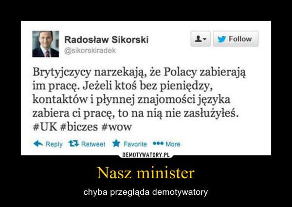 Nasz minister – chyba przegląda demotywatory