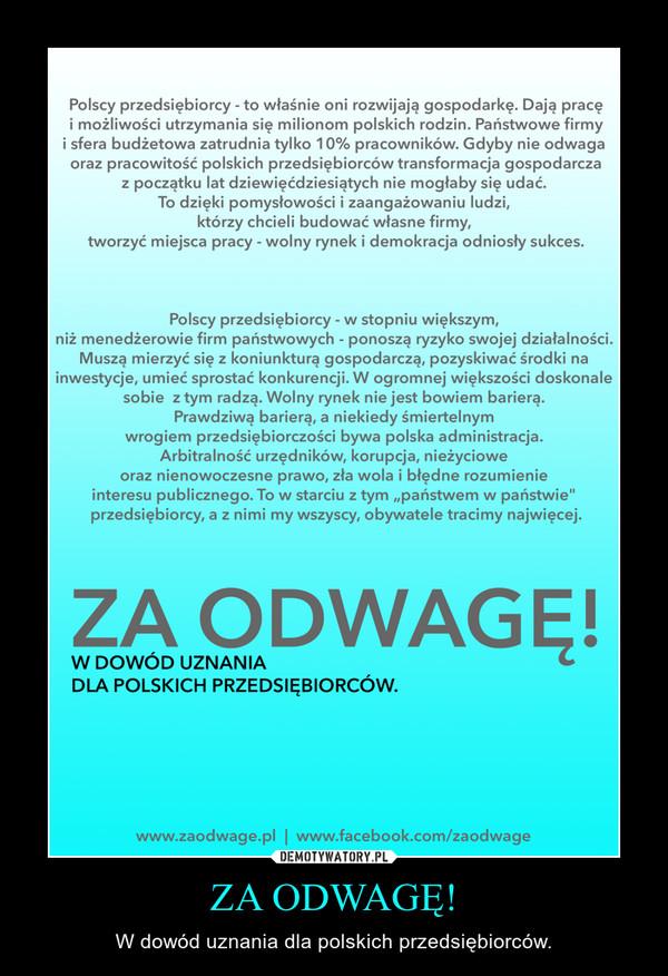 ZA ODWAGĘ! – W dowód uznania dla polskich przedsiębiorców.