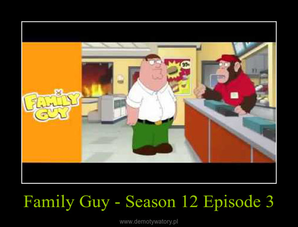 Family Guy - Season 12 Episode 3 –