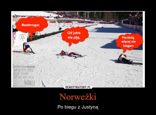 Norweżki – Po biegu z Justyną