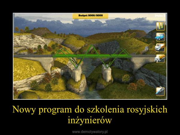 Nowy program do szkolenia rosyjskich inżynierów –