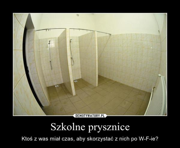 Szkolne Prysznice Demotywatorypl