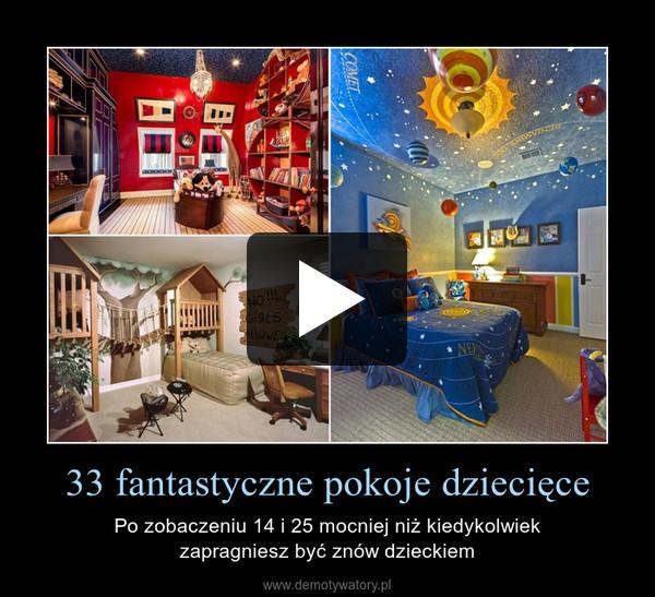 33 fantastyczne pokoje dziecięce – Po zobaczeniu 14 i 25 mocniej niż kiedykolwiekzapragniesz być znów dzieckiem