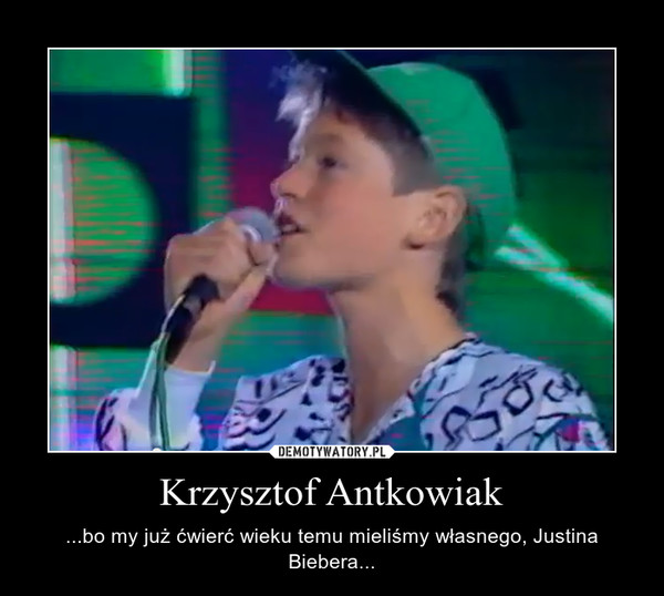Krzysztof Antkowiak Demotywatory Pl