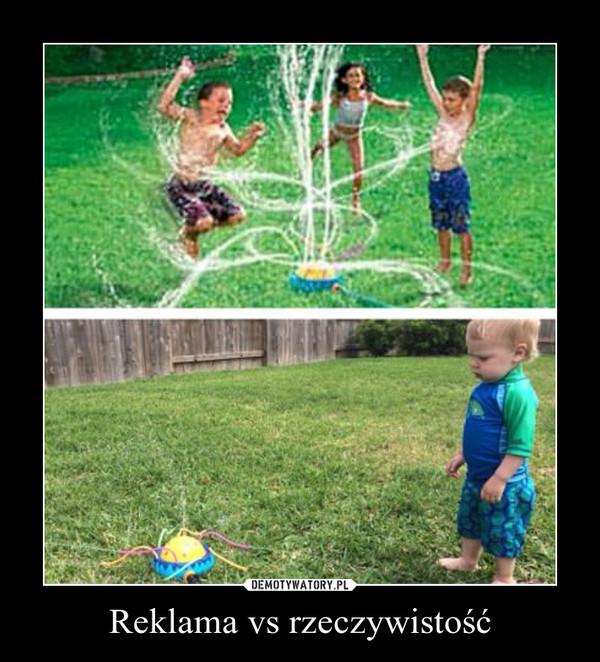 Reklama vs rzeczywistość –