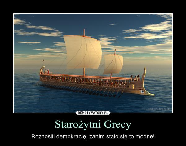 Starożytni Grecy – Roznosili demokrację, zanim stało się to modne!