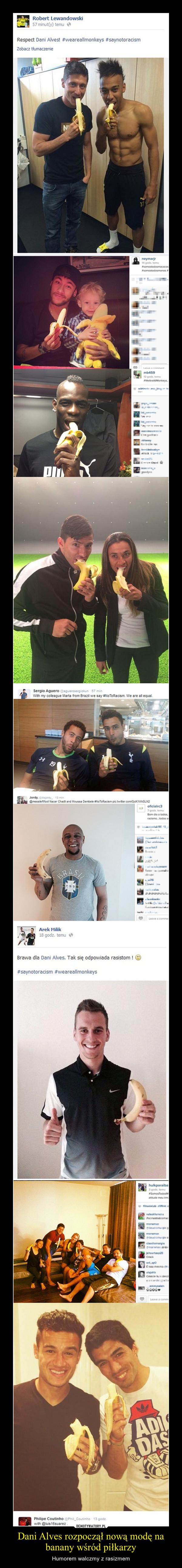 Dani Alves rozpoczął nową modę na banany wśród piłkarzy – Humorem walczmy z rasizmem