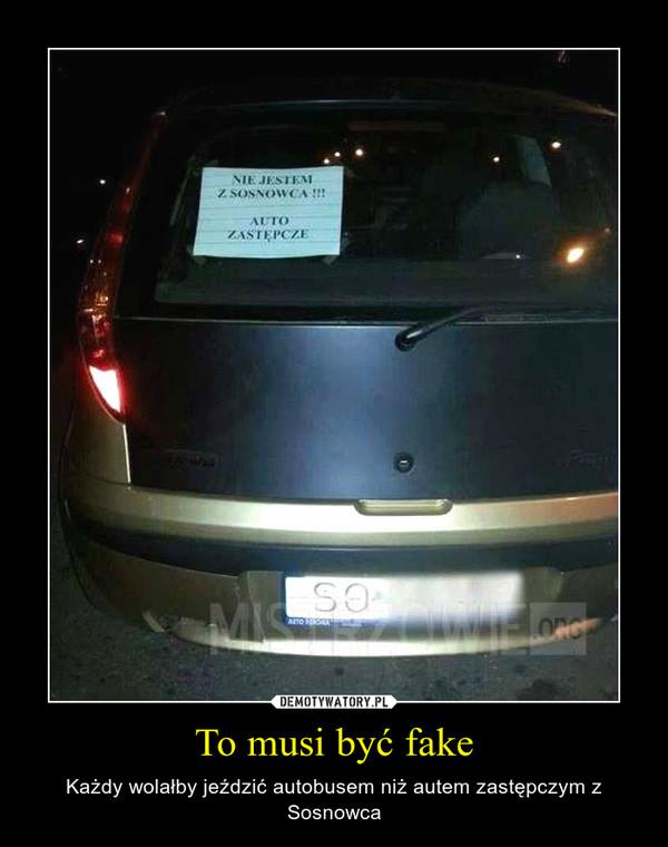 To musi być fake – Każdy wolałby jeździć autobusem niż autem zastępczym z Sosnowca