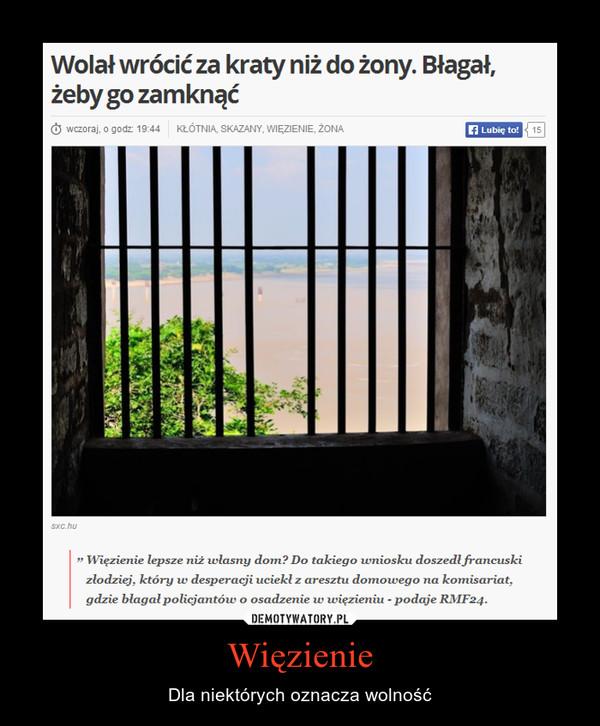 Więzienie – Dla niektórych oznacza wolność