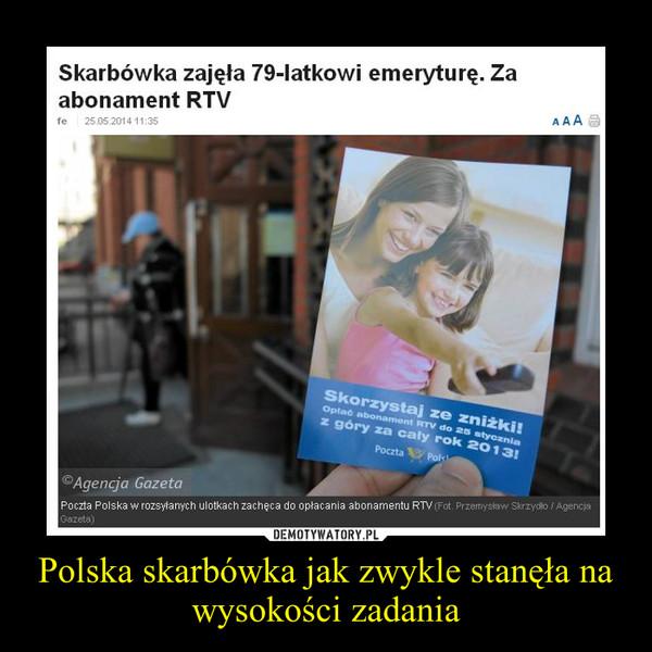 Polska skarbówka jak zwykle stanęła na wysokości zadania –