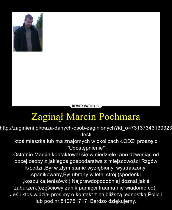 Zaginął Marcin Pochmara