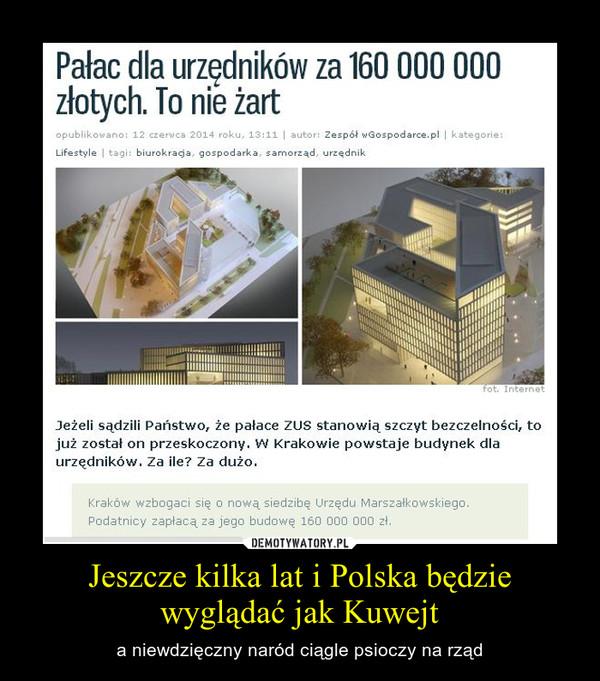 Jeszcze kilka lat i Polska będzie wyglądać jak Kuwejt – a niewdzięczny naród ciągle psioczy na rząd