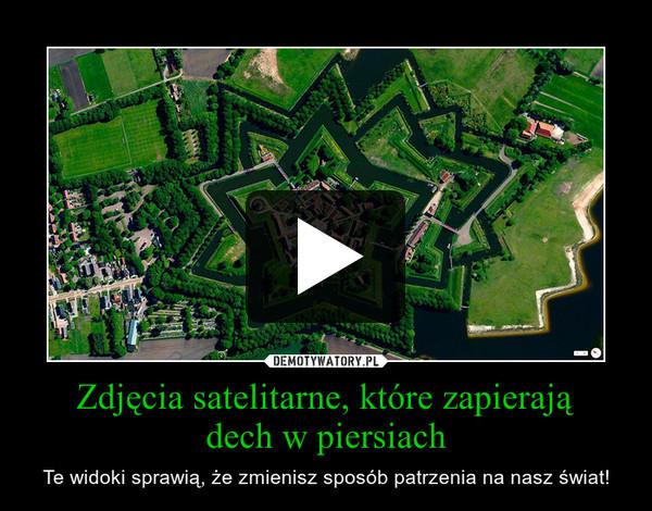Zdjęcia satelitarne, które zapierajądech w piersiach – Te widoki sprawią, że zmienisz sposób patrzenia na nasz świat!