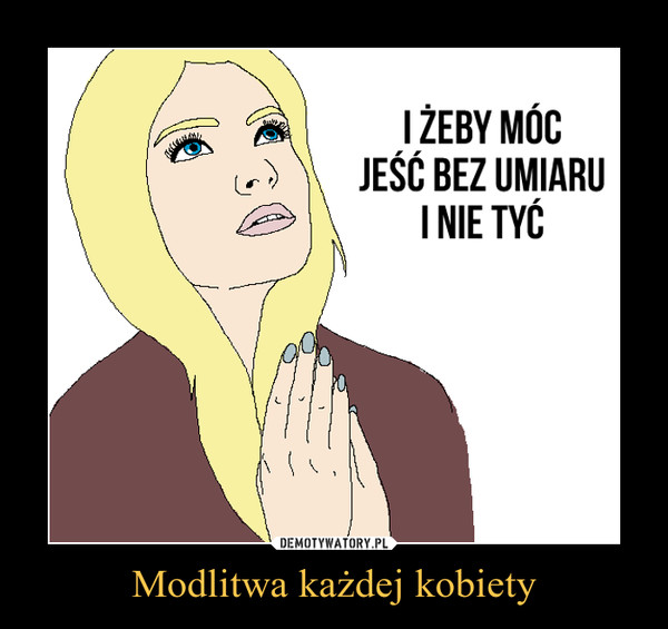 Modlitwa każdej kobiety –