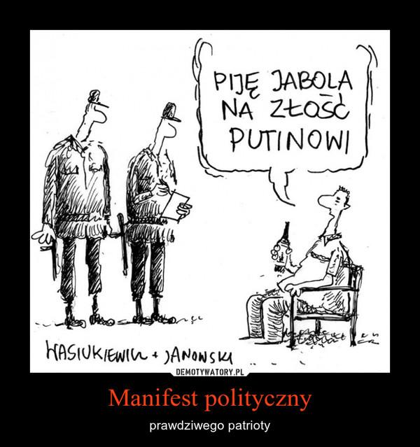 Manifest polityczny – prawdziwego patrioty