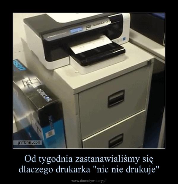"""Od tygodnia zastanawialiśmy się dlaczego drukarka """"nic nie drukuje"""" –"""