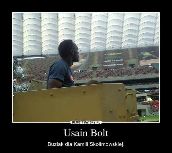 Usain Bolt – Buziak dla Kamili Skolimowskiej.