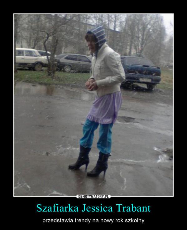 Szafiarka Jessica Trabant – przedstawia trendy na nowy rok szkolny