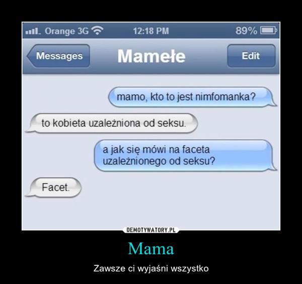 Mama – Zawsze ci wyjaśni wszystko