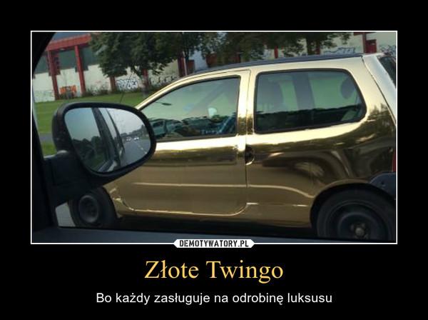 Złote Twingo – Bo każdy zasługuje na odrobinę luksusu