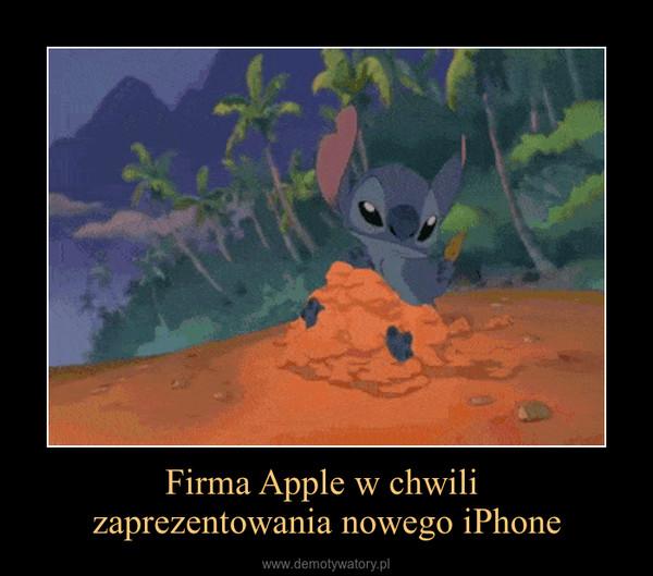 Firma Apple w chwili zaprezentowania nowego iPhone –