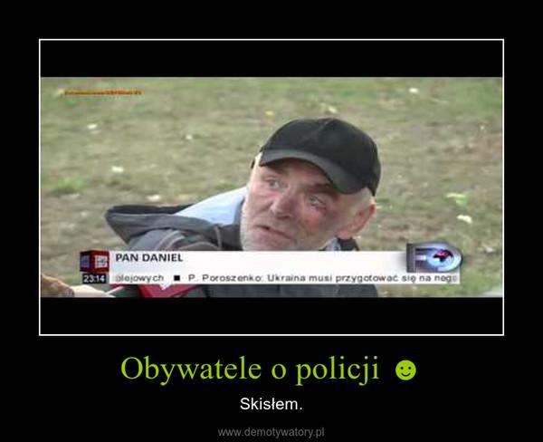 Obywatele o policji ☻ – Skisłem.