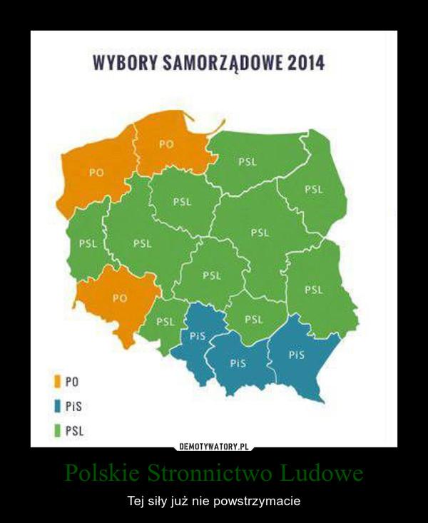 Polskie Stronnictwo Ludowe – Tej siły już nie powstrzymacie